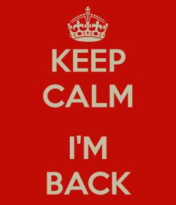 keep-calm-i-m-back